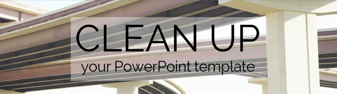 Clean Up Your PowerPoint Template